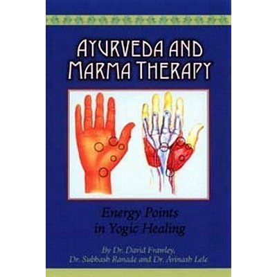 Ayurveda and Marma Therapy - Bio Veda Ayurvedic Books