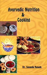 Ayurvedic Nutrition and Cooking By Sunanda Ranade  - Bio Veda Ayurvedic Books