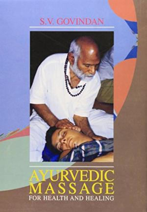 Ayurvedic Massage for Health and Healing - Bio Veda Ayurvedic Books