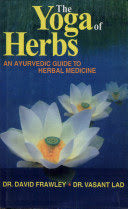 The Yoga of Herbs - Bio Veda Ayurvedic Books