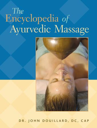 The Encyclopedia of Ayurvedic Massage - Bio Veda Ayurvedic Books
