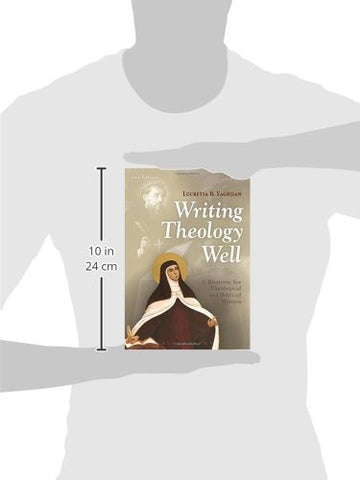 Writing Theology Well 2nd Edition: A Rhetoric for Theological and Biblical Writers