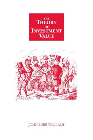 The Theory of Investment Value (Contrary Opinion Library)