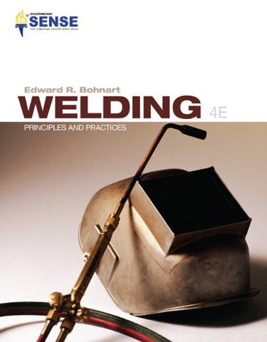 Welding: Principles & Practices (Engineering Technologies & the Trades)