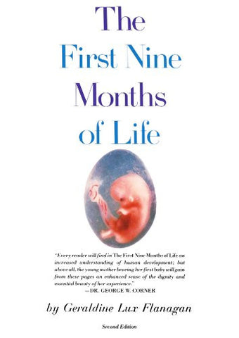 The First Nine Months of Life