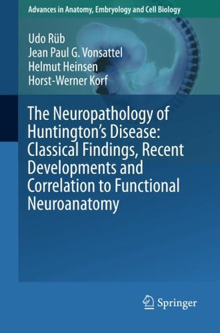 The Neuropathology of Huntington's Disease: Classical Findings, Recent Developments and Correlation