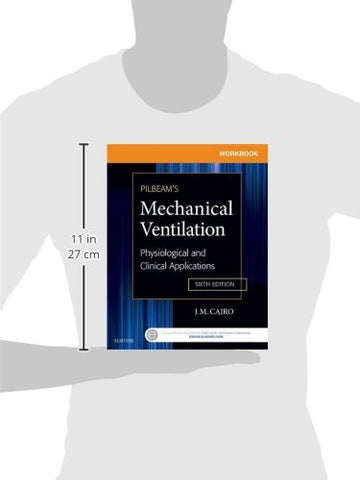Workbook for Pilbeam's Mechanical Ventilation: Physiological and Clinical Applications, 6e