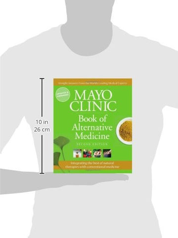 Mayo Clinic Book of Alternative Medicine, 2nd Edition (Updated and Expanded): Integrating the Best o