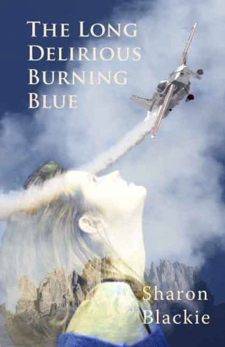 The Long Delirious Burning Blue