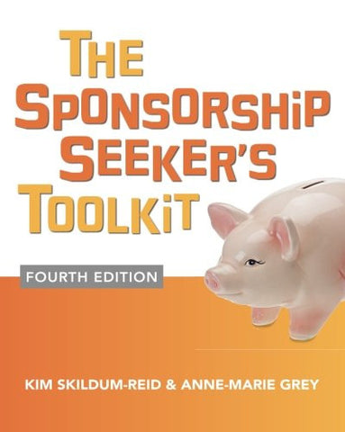 The Sponsorship Seeker's Toolkit, Fourth Edition (Business Books)