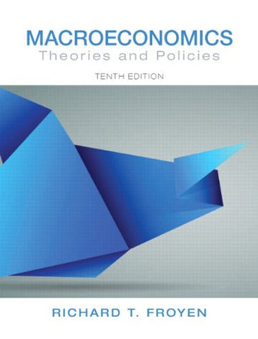 Macroeconomics: Theories and Policies (10th Edition) (Pearson Series in Economics (Hardcover))