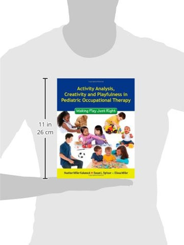 Activity Analysis, Creativity And Playfulness In Pediatric Occupational Therapy: Making Play Just Ri