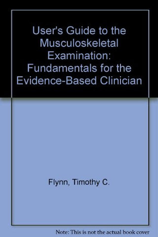 User's Guide to the Musculoskeletal Examination: Fundamentals for the Evidence-Based Clinician