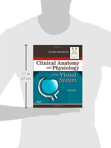 Clinical Anatomy and Physiology of the Visual System, 3e