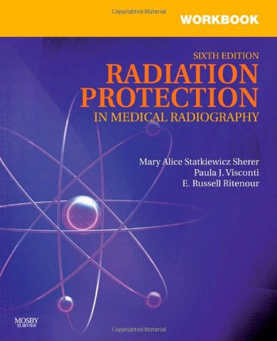 Workbook for Radiation Protection in Medical Radiography, 6e
