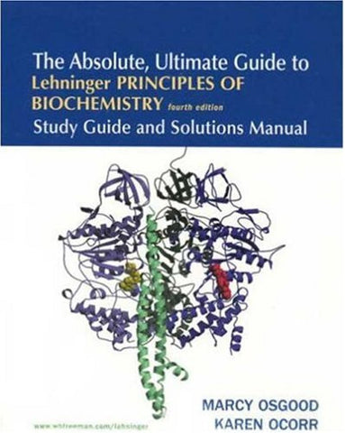 The Absolute, Ultimate Guide to Lehninger Principles of Biochemistry, 4th Edition: Study Guide and S