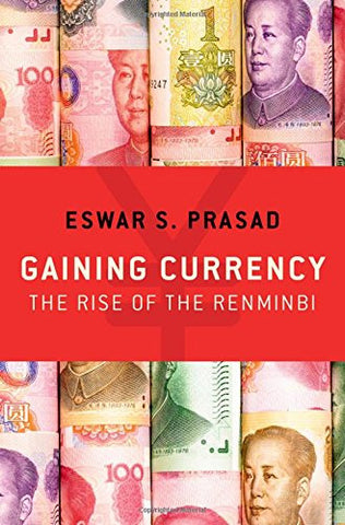 Gaining Currency: The Rise of the Renminbi