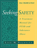 Seeking Safety: A Treatment Manual for PTSD and Substance Abuse (The Guilford Substance Abuse Series