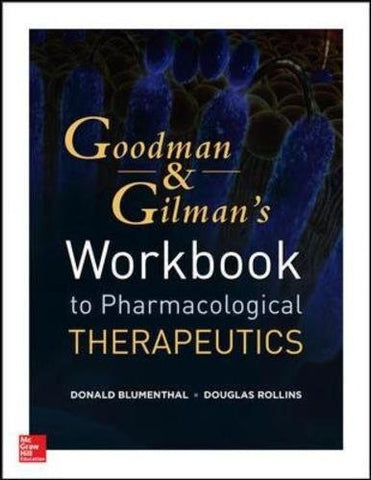 Workbook and Casebook for Goodman and Gilman's The Pharmacological Basis of Therapeutics (Pharmacolo