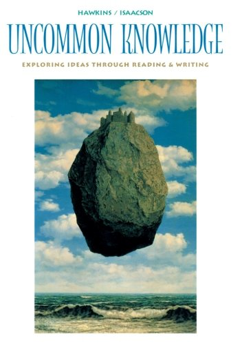 Uncommon Knowledge: Exploring Ideas Through Reading and Writing