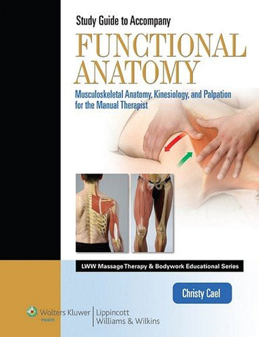 Student Workbook for Functional Anatomy: Musculoskeletal Anatomy, Kinesiology, and Palpation for Man