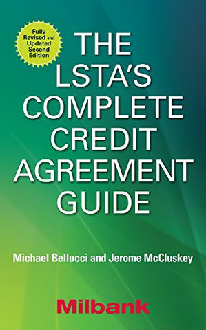 The LSTA's Complete Credit Agreement Guide, Second Edition (Professional Finance & Investment)