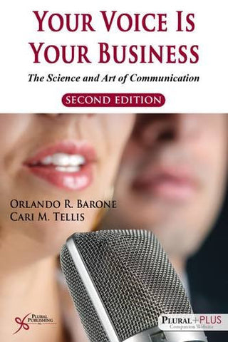 Your Voice is Your Business: The Science and Art of Communication, Second Edition