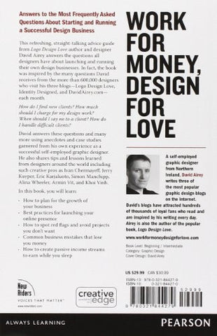 Work for Money, Design for Love: Answers to the Most Frequently Asked Questions About Starting and R