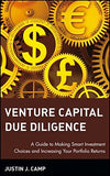 Venture Capital Due Diligence: A Guide to Making Smart Investment Choices and Increasing Your Portfo
