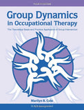 Group Dynamics in Occupational Therapy: The Theoretical Basis and Practice Application of Group Inte