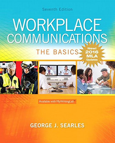 Workplace Communications: The Basics, MLA Update (7th Edition)