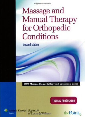 Massage and Manual Therapy for Orthopedic Conditions (LWW Massage Therapy and Bodywork Educational S