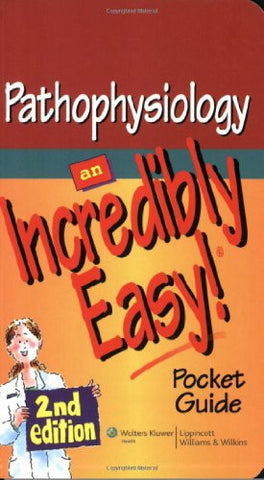 Pathophysiology: An Incredibly Easy! Pocket Guide (Incredibly Easy! Series®)