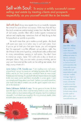 Sell with Soul: Creating an Extraordinary Career in Real Estate without Losing Your Friends, Your Pr