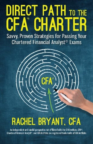 Direct Path to the CFA Charter: Savvy, Proven Strategies for Passing Your Chartered Financial Analys