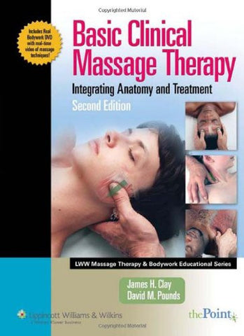 Basic Clinical Massage Therapy: Integrating Anatomy and Treatment Second Edition (LWW Massage Therap