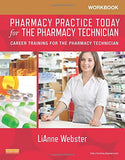 Workbook for Pharmacy Practice Today for the Pharmacy Technician: Career Training for the Pharmacy T