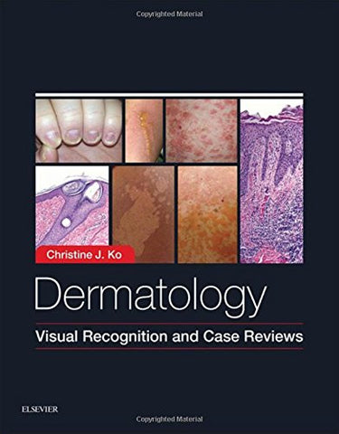 Dermatology: Visual Recognition and Case Reviews, 1e