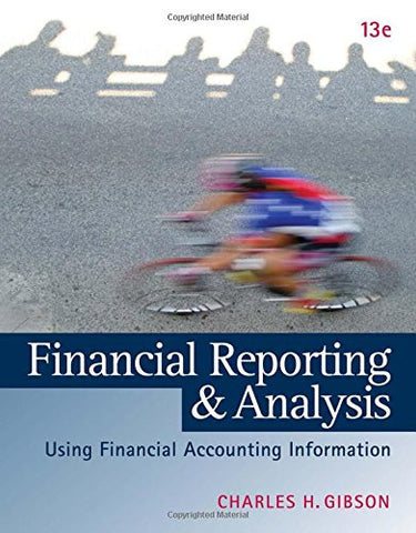 Financial Reporting and Analysis: Using Financial Accounting Information (with Thomson ONE Printed A