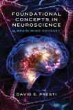 Foundational Concepts in Neuroscience: A Brain-Mind Odyssey (Norton Series on Interpersonal Neurobio
