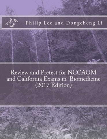 Review and Pretest for NCCAOM and California Exams in  Biomedicine