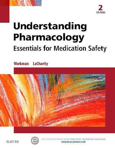 Understanding Pharmacology: Essentials for Medication Safety, 2e
