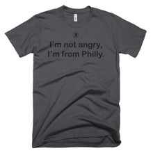 I'm not angry, I'm from Philly