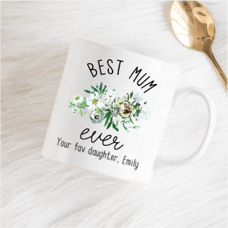 Personalised Best Mum Ever Coffee Mug