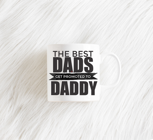The Best Dads Get Promoted to Coffee Mug