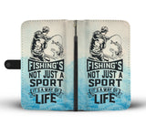 Fishing's Not Just A Sport, It's A Way Of Life Wallet Phone Case