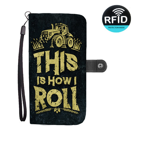 This Is How I Roll Wallet Phone Case