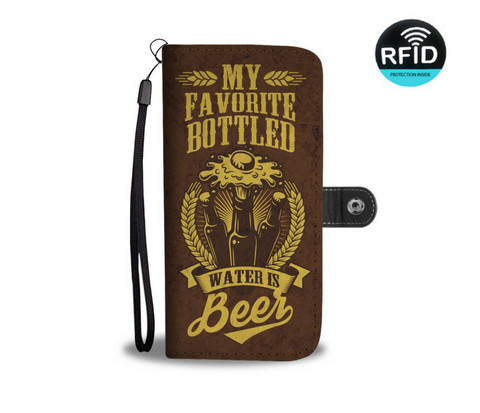 My Favorite Bottled Water Is Beer Wallet Phone Case