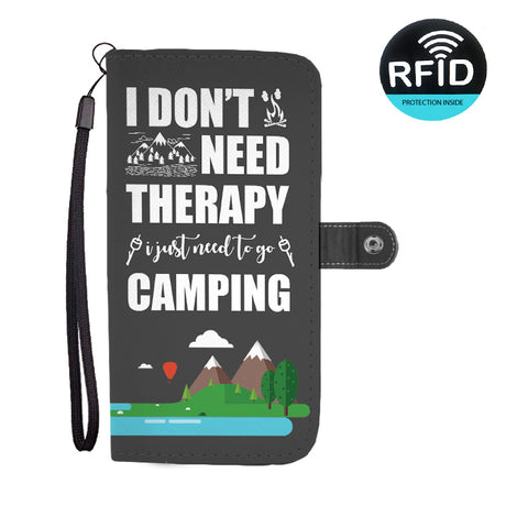I Don't Need Therapy I Just Need to go to Camping Wallet Phone Case