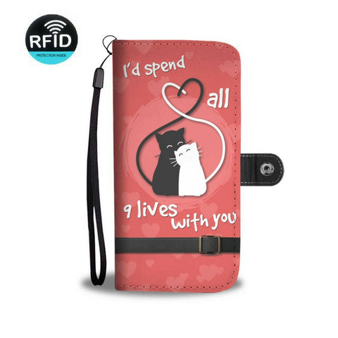 I'd Spend All 9 Lives With You Wallet Phone Cases
